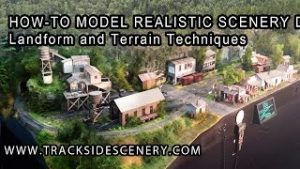 How-To Make Realistic Model Railroad Scenery – Landforms and Terrain Techniques