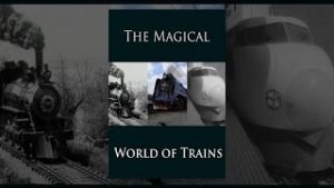 The Magical World of Trains