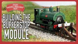 Building A Modular Model Railway! – Episode 4: The Bufferstop Module