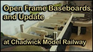 Open Frame Baseboards and Update at Chadwick Model Railway | 121.