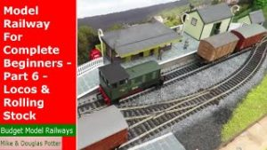 How To Build A Model Railway Railroad Layout For Complete Beginners – Part 6 – Locos & Rolling Stock