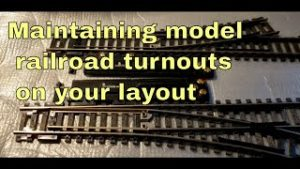 Maintaining your model railroad turnouts