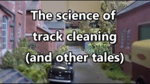 Track cleaning on your model railway – what science and experience tells us