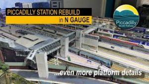 EVEN MORE PLATFORM DETAILS – PICCADILLY STATION REBUILD IN N GAUGE