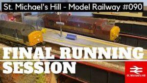 Goodbye St. Michael's Hill – – St. Michael's Hill Model Railway Ep.90
