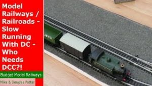 Model Railways / Railroads – Slow Running With DC – Who Needs DCC?!