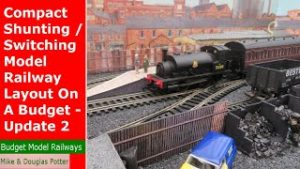Compact Shunting / Switching Model Railway Layout On A Budget – Update 2 – People, Buildings, Trains