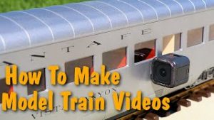 Model Train Videos:  How To Shoot Video From The Trains