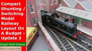 Compact Shunting / Switching Model Railway Layout On A Budget – Update 3 – Buildings & Steam Trains
