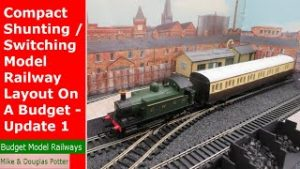 Compact Shunting / Switching Model Railway Layout On A Budget – Update 1