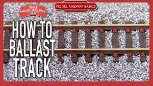 How To Ballast Your Track – Model Railway Basics: Episode Six
