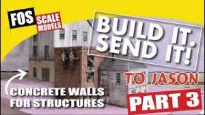 BUILD IT. SEND IT! PART 3 – Model Concrete Walls for Structures