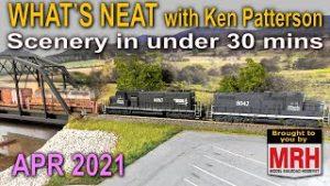 Scenery in under 30 min | April 2021 WHATS NEAT Model Railroad Hobbyist
