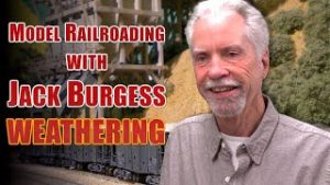 Model Railroading with Jack Burgess Weathering Model Trains