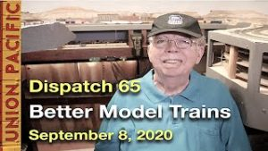 Dispatch 65 – How Can Manufacturers Improve Model Trains? – September 8, 2020