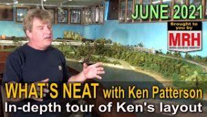 Tour Ken Patterson's layout | June 2021 WHATS NEAT Model Railroad Hobbyist