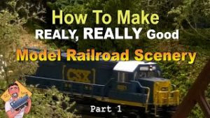 How To Make Really, REALLY Good MODEL RAILROAD SCENERY part 1
