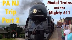 PA NJ Trip Part 2: Model Trains and the Mighty 611!