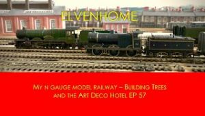 N Gauge Model Railway layouts – Five trains running and making trees  Elvenhome EP 57