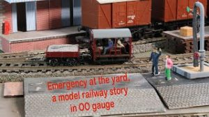Emergency at the yard, model railway story in OO gauge