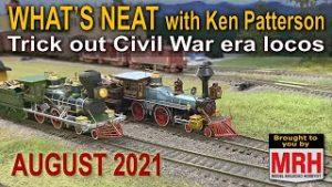 Trick out Civil War era locos | August 2021 WHATS NEAT Model Railroad Hobbyist