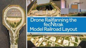Drone Railfanning the fecNtrak N Scale Model Railroad Layout