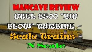 ManCave Review – GTEL 8500 Big Blow N Scale From ScaleTrains.com