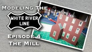 Scratch Building a Scale Model Grist Mill for a Model Railroad Part 1