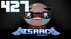 The Binding of Isaac: Rebirth – Let's Play – Episode 427 [Bastion]